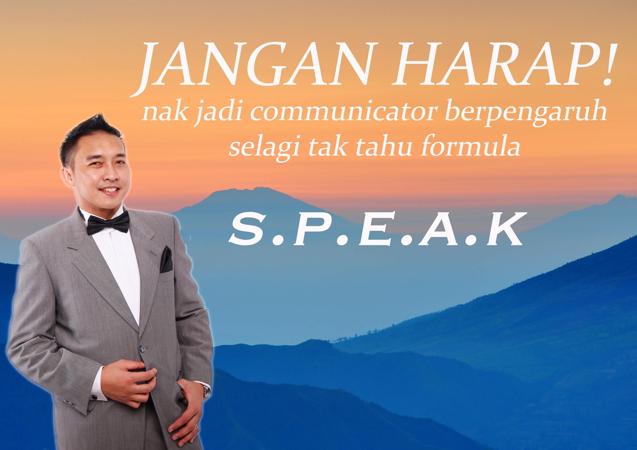 JANGAN HARAP NAK JADI COMMUNICATOR BERPENGARUH SELAGI TAK TAHU FORMULA S.P.E.A.K!!