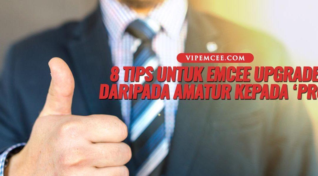 8 TIPS UNTUK EMCEE 'UPGRADE' DARI AMATUR KE PRO